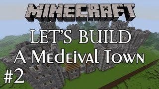 Let's Build: A Medieval Town - Castle Walls And Front Gate - #2