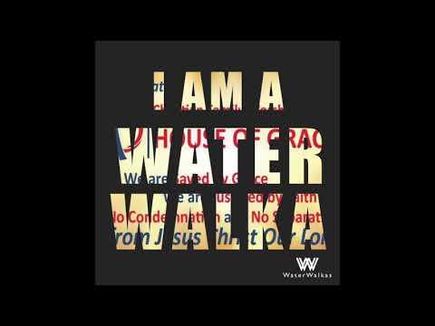 I Am A Water Walka
