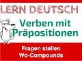 Learn German - Verben mit Präpositionen - Teil 7 (Wo-Compound)
