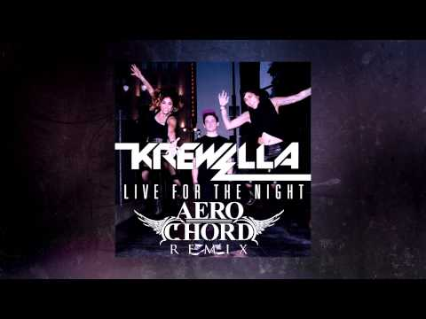 Krewella - Live for the Night (Aero Chord Remix) [FREE]