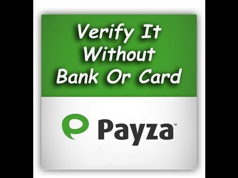 How To Verify Payza Account Without Bank Or Credit Card