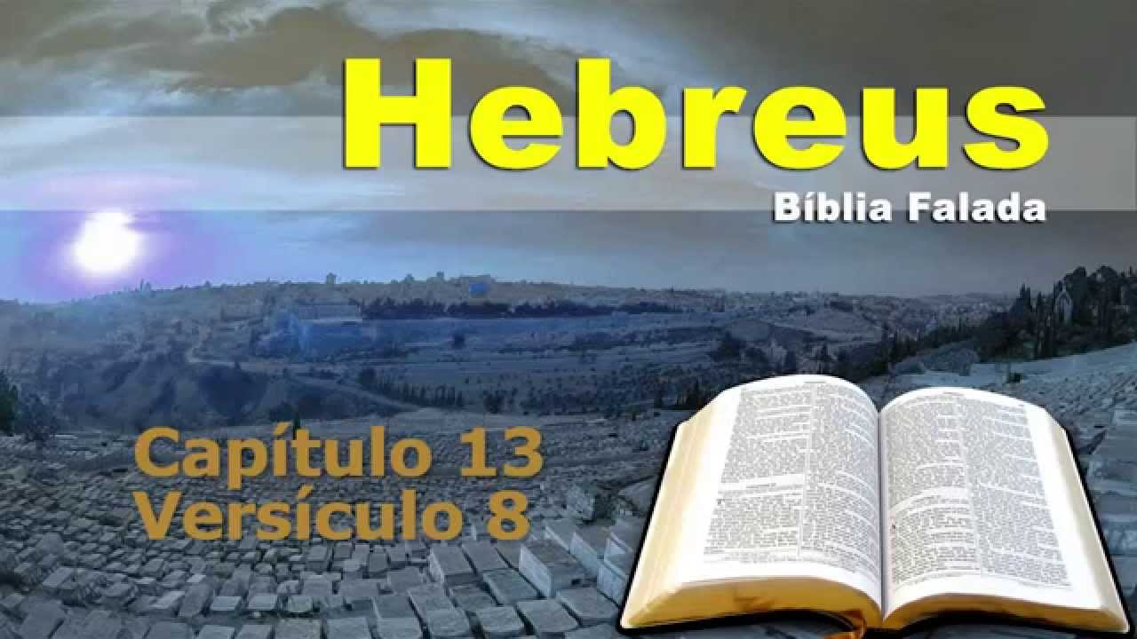 Well-known Versículo Falado - Hebreus 13:8 - YouTube TD86