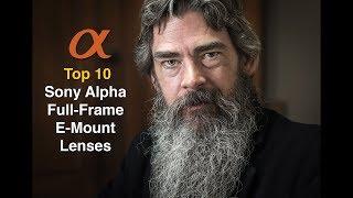 Top 10 Sony Alpha Full Frame E Mount lenses