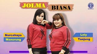 JOLMA BIASA (Official Music Video) - Nurcahaya Manurung Feat Lely Tanjung. Lagu Batak Viral 2021