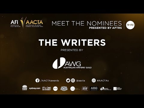 The Writers – 2017 AACTA Meet the Nominees presented by AFTRS