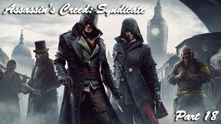 Assassin's Creed: Syndicate Pt 18 Whispers in the Wind Walkthrough/Let's Play/Gameplay