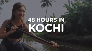 Episode 4: 48 Hours in Kochi, India