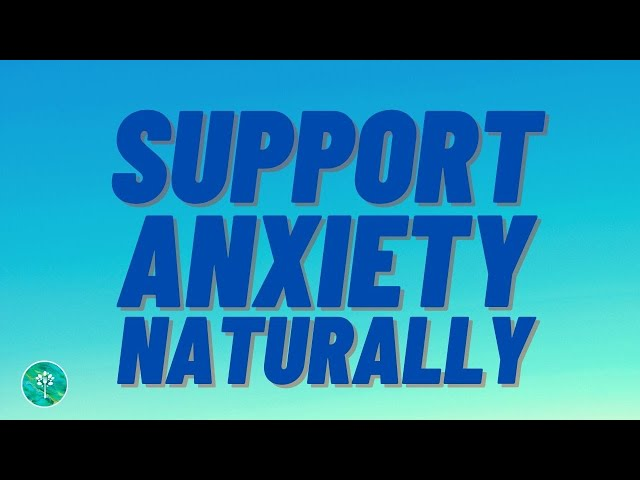 10 Tips to Naturally Support Anxiety