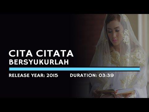 Cita Citata - Bersyukurlah (Lyric)