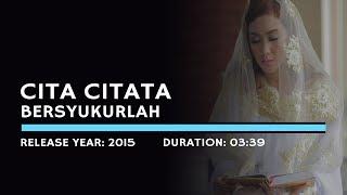 Cover images Cita Citata - Bersyukurlah (Lyric)