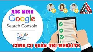 Xác Minh Website Với Google Seach Console Mới Nhất | Google Webmaster Tool