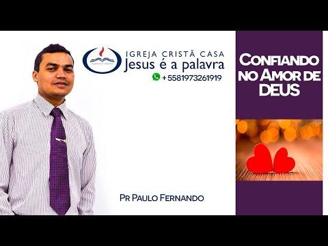 Confiando no Amor de Deus - Pr Paulo Fernando