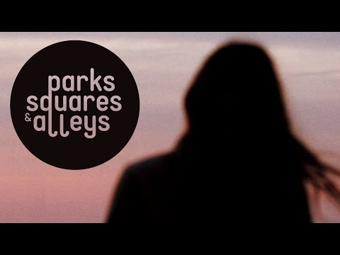 Parks, Squares and Alleys - Against Illusions and Reality (Official Video)