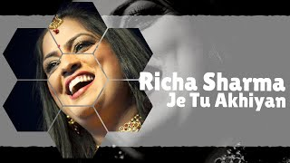 Richa Sharma | Sufi Song | Je Tu Akhian De Samne Nahi Rehna | Music of India