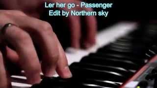 Let her go - Passenger [Vietsub-Engsub]