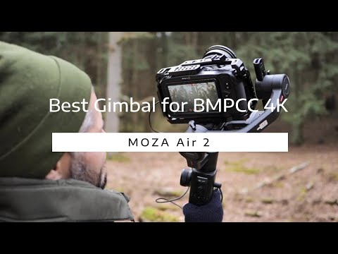 Why the MOZA Air 2 is the best gimbal for BMPCC 4K.