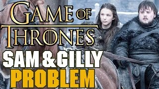 Game of Thrones: The Problem with Sam & Gilly