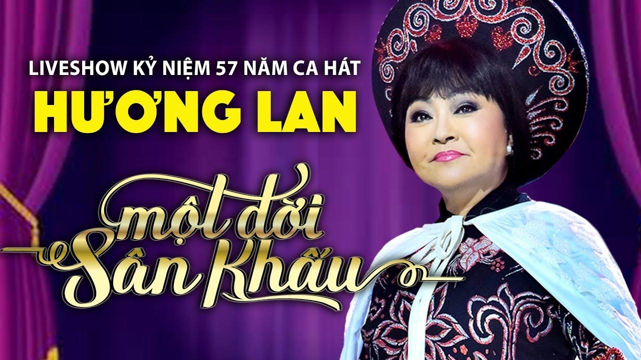 [Liveshow Hương Lan] Một Đời Sân Khấu