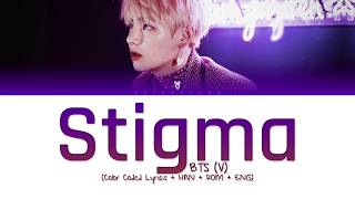 Download lagu BTS (V) - Stigma (Color Coded Lyrics/Han/Rom/Eng)