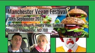 Manchester VEGAN Festival 2017 #NotVanlifeYet  Sept 30th 2017 - National Veg Food Lifestyle Festival
