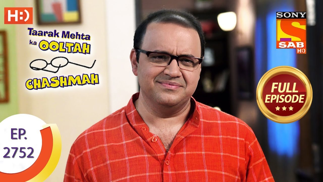 Taarak Mehta Ka Ooltah Chashmah - Ep 2752 - Full Episode - 13th June, 2019