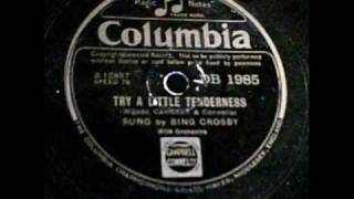 Download Try a little tenderness. Bing Crosby with Orchestra. 78rpm.  Columbia 1933..wmv MP3 song and Music Video