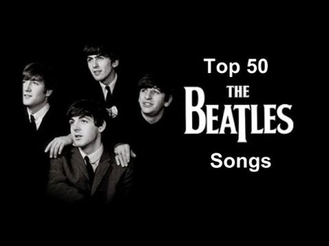 Top 50 The Beatles Songs