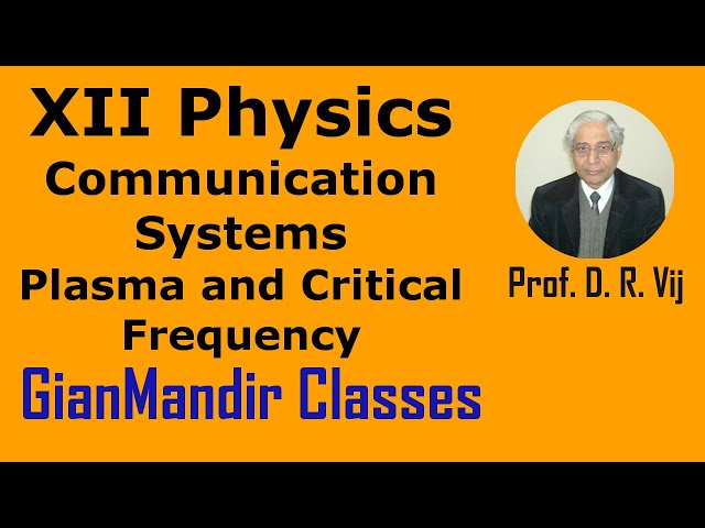 XII Physics | Communication Systems | Plasma and Critical Frequency by Amrinder Sir