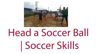 How to Head a Soccer Ball  [Soccer Skills] RBMFC EP.45