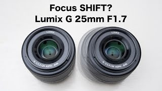 Lumix 25mm F1.7 Focus SHIFT –Is it real or not?