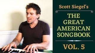 Scott Siegel's Great American Songbook Concert Series Volume 5