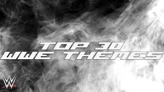 Top 30 WWE Themes