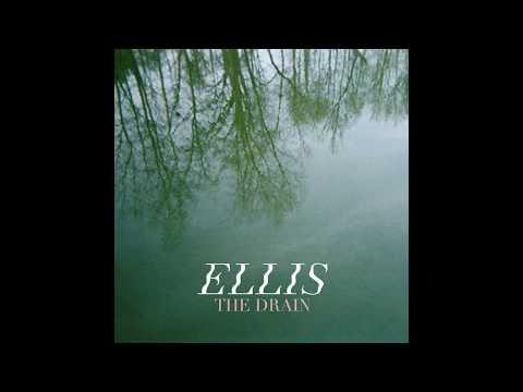 Ellis - The Drain