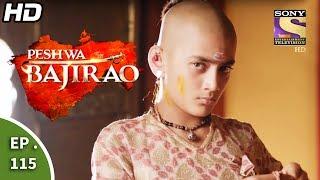 peshwa bajirao पेशवा बाजीराव episode 115 30th june 2017