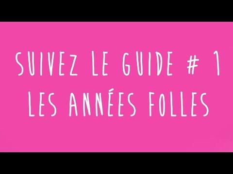 SUIVEZ LE GUIDE #1 // LES ANNEES FOLLES