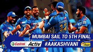 #IPL2019: MUMBAI sail to their 5th FINAL: 'Castrol Activ' #AakashVani, powered by 'Dr. Fixit'