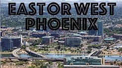 East Phoenix or West Phoenix?