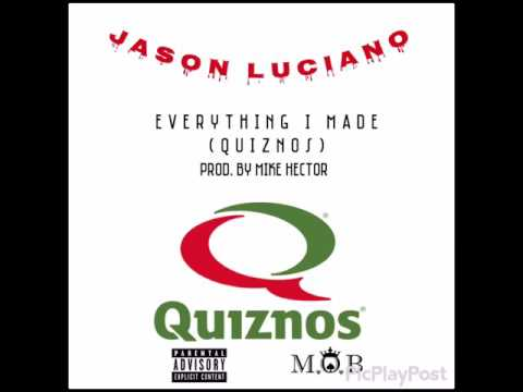 Jason Luciano-Everything I Made(Quiznos)Prod. By Mike Hector