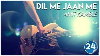20150829 - KSM - Songs - Dil Me Jaan Me - Bro. Amit Kamble