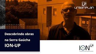 DESCOBRINDO OBRAS NA SERRA GAÚCHA COM O ION-UP #3