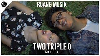 Two Triple O - Medley Cover (Yudhistira, Mirsha & Zalsta)   #RuangMusik