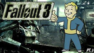 Fallout 3 | Part Three!