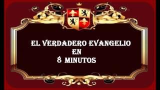 el verdadero evangelio en 8 minutos