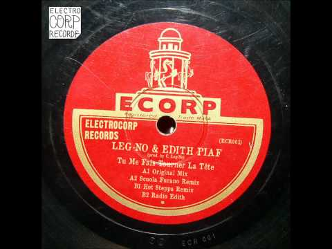 Leg-No & Edith Piaf - Tu Me Fais Tourner La Tête (Radio Edith)