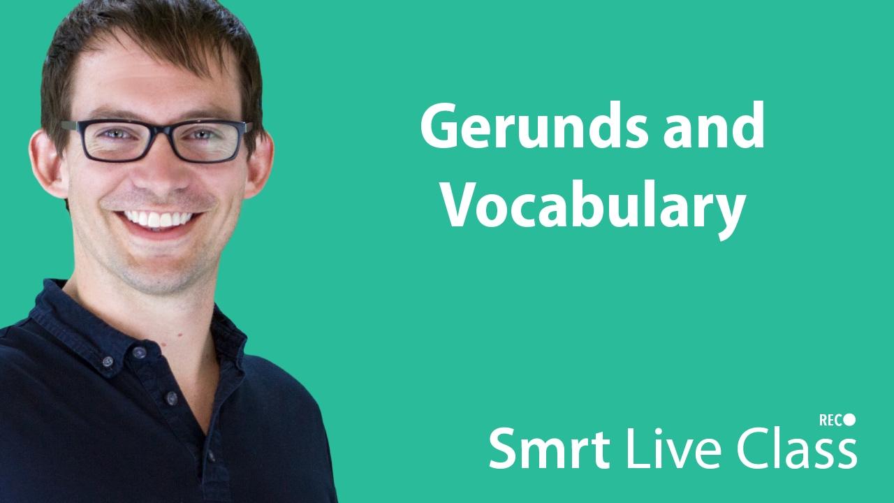 Gerunds and Vocabulary - Intermediate English with Shaun #46