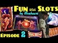 FUN with SLOTS by Blueheart EPISODE 6