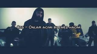 Ceg - Onlar Acımı Bilemez Hacım (Lyrics Video)