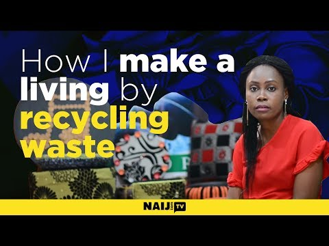 How I make a living by recycling waste products