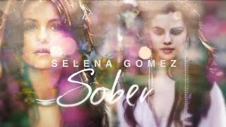 Selena Gomez- Sober (Video Lyrics)