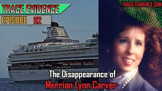 112 - The Disappearance of Merrian Carver